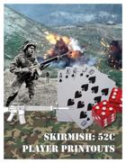 SKIRMISH: 52C Player Printouts