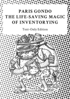 Paris Gondo - The Life-Saving Magic of Inventorying (Text-Only Edition)