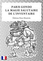 Paris Gondo - La Magie Salutaire de l'Inventaire (Édition Non-Illustrée)