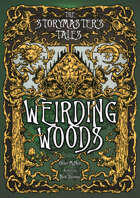 The Storymaster's Tales: Weirding Woods