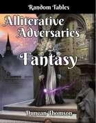 Alliterative Adversaries - Fantasy Random Tables