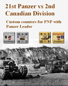 Custom Panzer Leader counters for 21st Panzer & Canadian 2nd Infantry Division