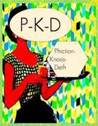 PKD: Phiction-Knosis-Deth