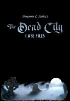 The Dead City Case Files