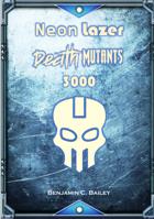 Neon Lazer Death Mutants 3000