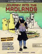 Journey into the Madlands