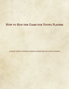 Running the Game for Young Players (Learning Adventure Ruleset Basics)