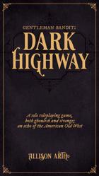 Gentleman Bandit: Dark Highway