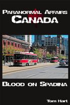 Paranormal Affairs Canada: Blood on Spadina