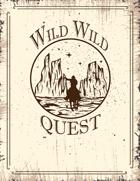Wild Wild Quest!