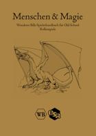 Menschen & Magie, Ein Spielerhandbuch für Old-School Rollenspiele