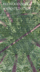 Redwood Forest, Animated & Static