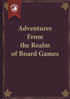 Adventures From the Realm of Board Games