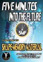5 Minutes into the Future 1.3 - Shape-Memory Material