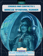 Crooks and Contacts 1: Marcus Wyndham, Runner – Deluxe Android Genesys NPC Profile