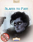 Slaves to Fate - Adventure for Genesys RPG