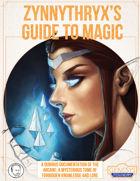 Zynnythryx's Guide to Magic: A Beginner's Guide to Genesys Magic