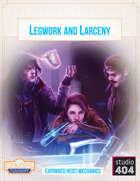 Legwork and Larceny