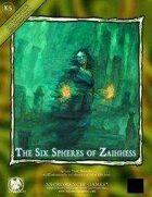 The Six Spheres of Zaihhess