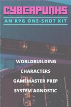 CYBERPUNKS: An RPG One-Shot Kit