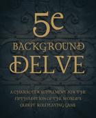 5e Background Delve