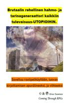 Brutaalin rehellinen hahmo- ja tarinageneraattori kaikkiin tulevaisuus-UTOPIOIHIN