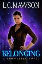 Belonging: A F/F/F Snowverse Novel (Royal Cleaner: Book Nine)