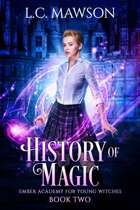 History of Magic (Ember Academy for Young Witches: Book Two)