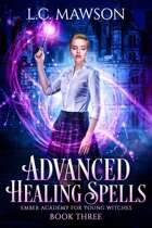 Advanced Healing Spells (Ember Academy for Young Witches: Book Three)