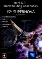 Hard S.F. Worldbuilding Cookbook #2: Supernova