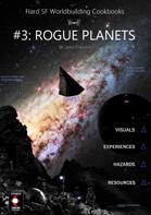 Hard S.F. Worldbuilding Cookbooks #3: Rogue Planets