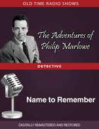 The Adventures of Philip Marlowe: Name to Remember