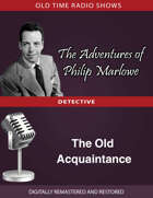 The Adventures of Philip Marlowe: The Old Acquaintance
