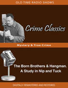 Crime Classics: The Born Brothers & Hangman. A Study in Nip and Tuck