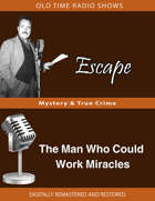 Escape: The Man Who Could Work Miracles