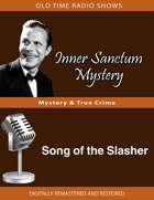 Inner Sanctum Mystery: Song of the Slasher