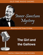 Inner Sanctum Mystery: The Girl and the Gallows