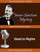 Inner Sanctum Mystery: Dead to RIghts