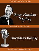 Inner Sanctum: Dead Man's Holiday