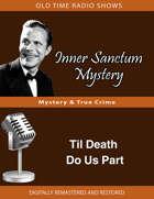 Inner Sanctum Mystery: Til Death Do Us Part