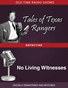 Tale of Texas Rangers: No Living Witnesses
