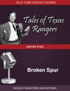 Tales Of Texas Rangers: Broken Spur