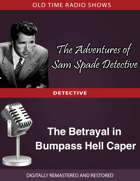 The Adventures of Sam Spade Detective: The Betrayal in Bumpass Hell Caper