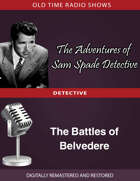 The Adventures of Sam Spade Detective: The Battles of Belvedere