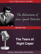 The Adventures of Sam Spade: The Tears of Night Caper