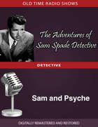 The Adventures of Sam Spade: Sam and Psyche