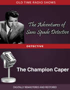 The Adventures of Sam Spade: The Champion Caper