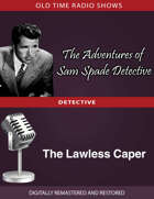 The Adventures of Sam Spade: The Lawless Caper
