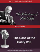 The Adventures of Nero Wolfe: The Case of the Hasty Will
