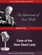 The Adventures of Nero Wolfe: Case of the Dear Dead Lady